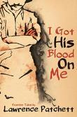 I Got His Blood on Me