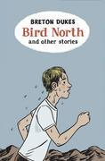 Bird North and Other Stories