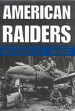 American Raiders: The Race to Capture the Luftwaffes Secrets