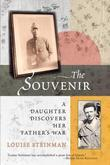 Souvenir: A Daughter Discovers Her Father's War