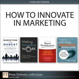 How to Innovate in Marketing (Collection)