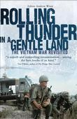 Rolling Thunder in a Gentle Land: The Vietnam War Revisited