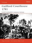 Guilford Courthouse 1781: Lord Cornwallis's Ruinous Victory