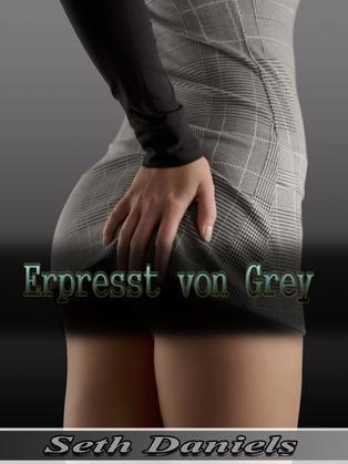 Erpresst Von Grey: Ein Erotischer Dreier Mit Einer Erwachsenen Frau Und Einem Jugendlichen Parchen