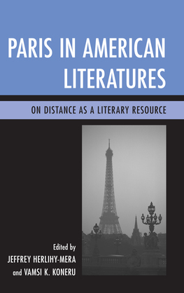 Paris in American Literatures: On Distance as a Literary Resource