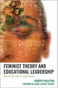 Feminist Theory and Educational Leadership: Much Ado About Something!