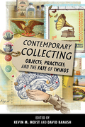 Contemporary Collecting: Objects, Practices, and the Fate of Things