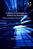 A Shorter Commentary on Romans by Karl Barth: With an Introductory Essay by Maico Michielin