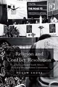 Religion and Conflict Resolution: Christianity and South Africa's Truth and Reconciliation Commission