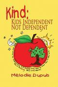 Kind: Kids Independent, Not Dependent