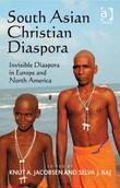 South Asian Christian Diaspora: Invisible Diaspora in Europe and North America