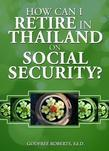 How Can I Retire in Thailand on Social Security?