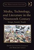 Media, Technology, and Literature in the Nineteenth Century: Image, Sound, Touch