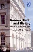 Reason, Faith and History: Philosophical Essays for Paul Helm