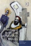 Theological Reflection and Education for Ministry: The Search for Integration in Theology