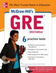 McGraw-Hill's GRE, 2013 Edition