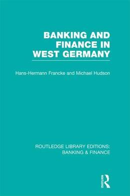 Banking and Finance in West Germany (Rle Banking & Finance)