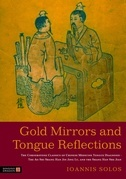 Gold Mirrors and Tongue Reflections: The Cornerstone Classics of Chinese Medicine Tongue Diagnosis - The Ao Shi Shang Han Jin Jing Lu, and the Shang H
