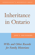 Inheritance in Ontario: Wills and Other Records for Family Historians