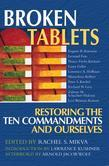 Broken Tablets: Restoring the Ten Commandments and Ourselves