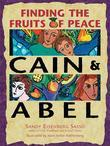 Cain &amp; Abel: Finding the Fruits of Peace