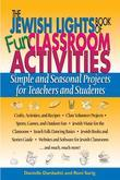The Jewish Lights Book Of Fun Classroom Activities: Simple And Seasonal Projects For Teachers