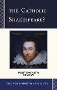 The Catholic Shakespeare?: Portsmouth Review