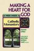 Making a Heart for God: A Week Inside a Catholic Monastery