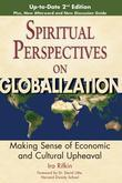 Spiritual Perspectives on Globalization, 2nd Edition: Making Sense of Economic and Cultural Upheaval