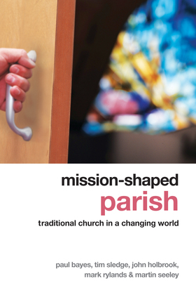 Mission-shaped Parish: Traditional Church in a Changing World