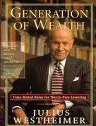 Generation of Wealth: Time-Tested Rules for Worry-Free Investing