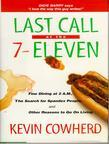 Last Call at the 7-Eleven: Fine Dining at 2 A.M., the Search for Spandex People, and Other Reasons to Go on Living