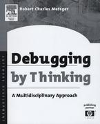 Debugging by Thinking: A Multidisciplinary Approach
