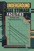 Underground Gas Storage Facilities: Design and Implementation