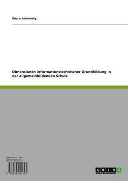 Dimensionen informationstechnischer Grundbildung in der allgemeinbildenden Schule
