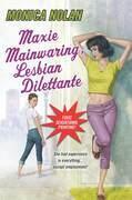 Maxie Mainwaring, Lesbian Dilettante