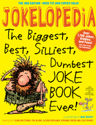 Jokelopedia, Third Edition: The Biggest, Best, Silliest, Dumbest Joke Book Ever!