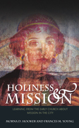 Holiness and Mission: Learning from the Early Church about Mission in the City