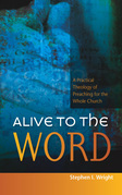 Alive to the Word: A Practical Theology of Preaching for the Whole Church