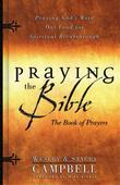 Praying the Bible Book of Prayers: Praying God's Word Out Loud for Spiritual Breakthrough