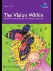 The Vision Within: Creative Visualization for the Primary Classroom