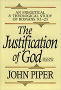 The Justification of God: An Exegetical and Theological Study of Romans 9:1-23