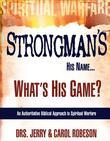 Strongman's His Name, What's His Game