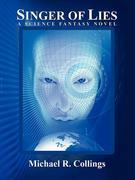 Singer of Lies: A Science Fantasy Novel