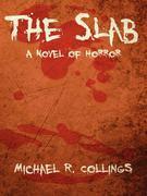 The Slab: A Novel of Horror