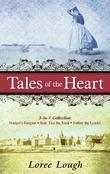 Tales of the Heart (3-In-1 Collection): Bridget's Bargain, Kate Ties the Knot, Follow the Leader