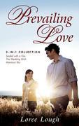 Prevailing Love (3-in-1 Collection): Sealed with a Kiss, The Wedding Wish, Montana Sky