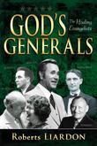 Gods Generals: Healing Evangelists: Healing Evangelists