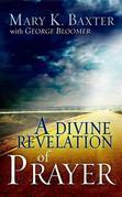 Divine Revelation of Prayer