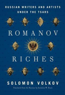 Romanov Riches: Russian Writers and Artists Under the Tsars